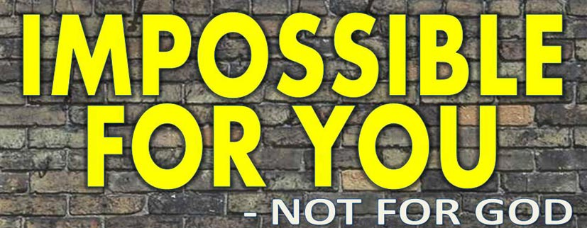 2014-09-21-Impossible_for_You_-_Not_for_God